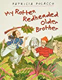 Polacco, Patricia: My Rotten Redheaded Older Brother