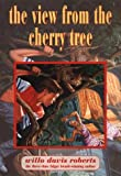 Roberts, Willo Davis: The View From The Cherry Tree (Reissue)