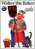 Carle, Eric: Walter the Baker (World of Eric Carle, The)