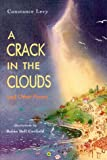 Levy, Constance: A Crack in the Clouds: And Other Poems