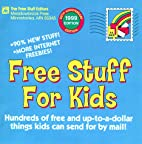 Free Stuff for Kids, Revised 1991 Edition by…