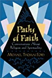 Ford, Michael Thomas: Paths of Faith: Conversations About Religion and Spirituality