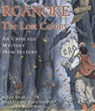 Yolen, Jane: Roanoke: The Lost Colony  An Unsolved Mystery from History