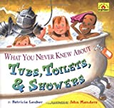 Lauber, Patricia: What You Never Knew About Tubs, Toilets, & Showers