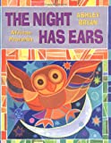 Bryan, Ashley: The Night Has Ears: African Proverbs