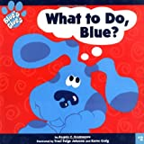 Santomero, Angela C.: What to Do, Blue ?