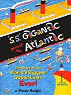 S.S. GIGANTIC ACROSS THE ATLANTIC: The…