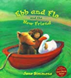 Simmons, Jane: Ebb &amp; Flo and the New Friend