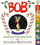 Bob: And 6 More Christmas Stories by Sandra…