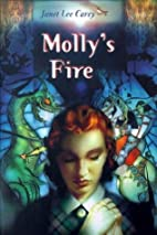 Molly's Fire by Janet Lee Carey