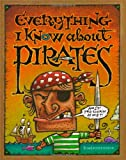 Lichtenheld, Tom: Everything I Know about Pirates