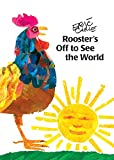 Carle, Eric: Rooster's Off to See the World (World of Eric Carle)
