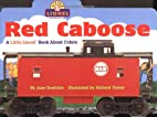 Red Caboose: A Little Lionel Book About…