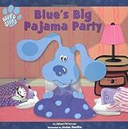 Blue's Big Pajama Party by Adam Peltzman