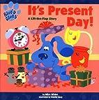 It's Present Day by Alice Wilder
