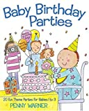 Warner, Penny: Baby Birthday Parties (Children's Party Planning Books)