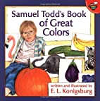 Samuel Todd's Book of Great Colors by E. L.…