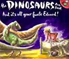 The dinosaurs are back and it's all your…