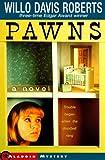 Roberts, Willo Davis: Pawns