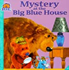 Mystery at the Big Blue House (Bear in the…
