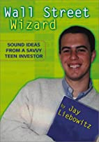 Wall Street Wizard: Sound Ideas from a Savvy…