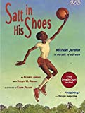 Nelson, Kadir: Salt in His Shoes: Michael Jordon in Pursuit of a Dream