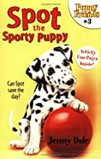 Spot the Sporty Puppy (Puppy Friends #3) by…