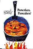 Carle, Eric: Pancakes, Pancakes!