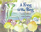 Wilson, Karma: A Frog in the Bog