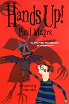 Hands Up! by Paul Magrs