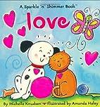 Love (Sparkle N Shimmer) by Michelle Knudsen