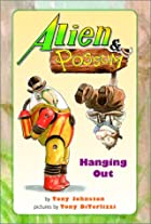 Alien & Possum: Hanging Out by Tony Johnston
