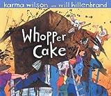 Karma Wilson: Whopper Cake