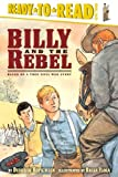 Deborah Hopkinson: Billy and the Rebel: Based on a True Civil War Story (Ready-To-Reads)