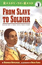 From Slave to Soldier: Based on a True Civil…