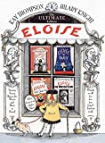 Thompson, Kay: Eloise: The Ultimate Edition