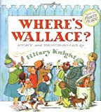 Knight, Hilary: Where&#39;s Wallace