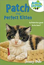 Patch the Perfect Kitten by Jenny Dale