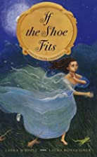 If the Shoe Fits: Voices From Cinderella by…