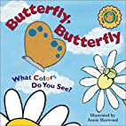 Butterfly, Butterfly: What Colors Do You…