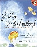Borden, Louise: Good-Bye, Charles Lindbergh (Aladdin Picture Books)