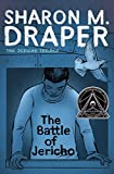 Draper, Sharon M.: The Battle of Jericho (Jericho Trilogy, The)