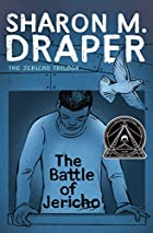 The Battle of Jericho by Sharon M. Draper