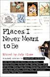 Blume, Judy: Places I Never Meant to Be
