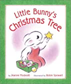 Little Bunny's Christmas Tree by Jeanne…