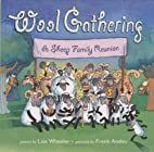 Wool Gathering: A Sheep Family Reunion by…