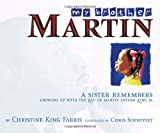 Farris, Christine King: My Brother Martin: A Sister Remembers  Growing Up With the Rev. Dr. Martin Luther King Jr.
