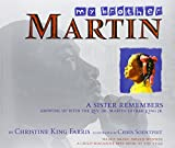 King Farris, Christine: My Brother Martin: A Sister Remembers Growing Up With The Rev. Dr. Martin Luther King Jr.