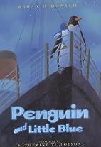 Penguin and Little Blue by Megan McDonald