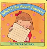 Livney, Varda: What I Like about Passover
